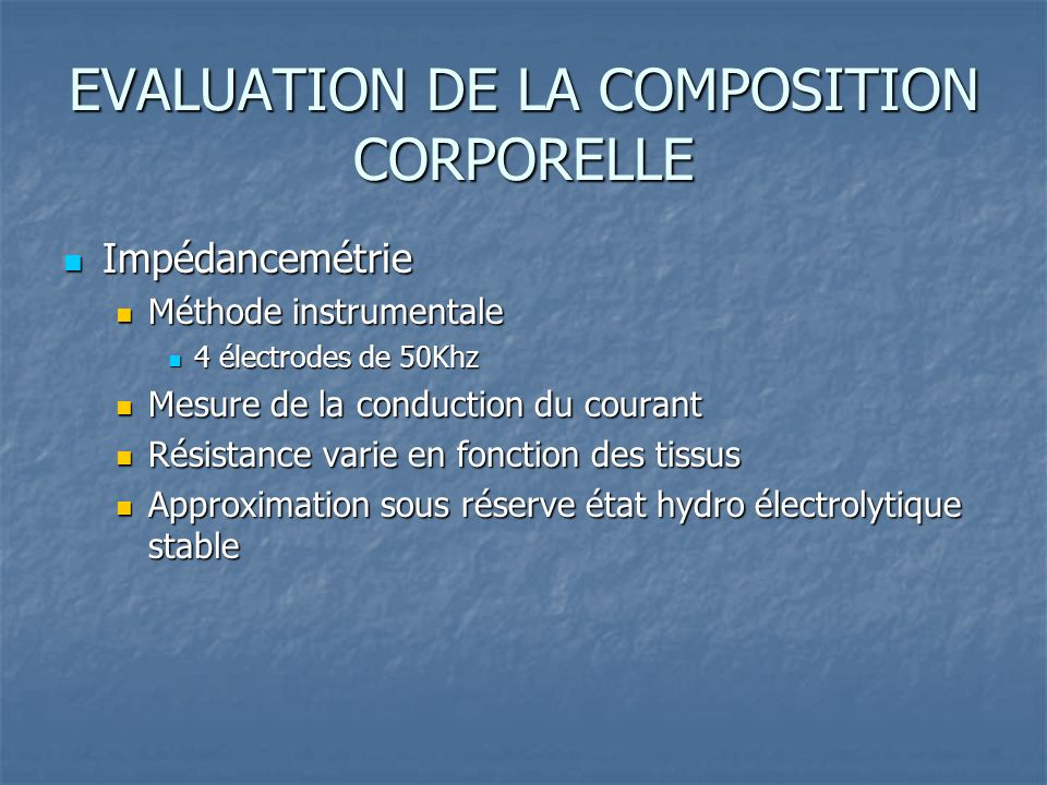 EVALUATION DE LA COMPOSITION CORPORELLE