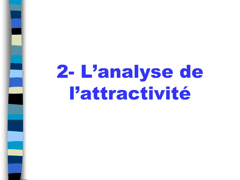 2- L'analyse de l'attractivité