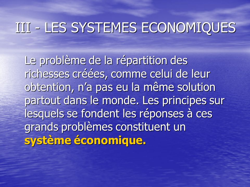 III - LES SYSTEMES ECONOMIQUES
