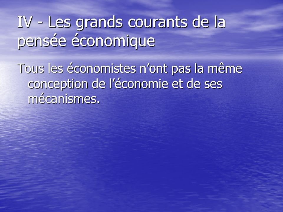 IV - Les grands courants de la pensée économique