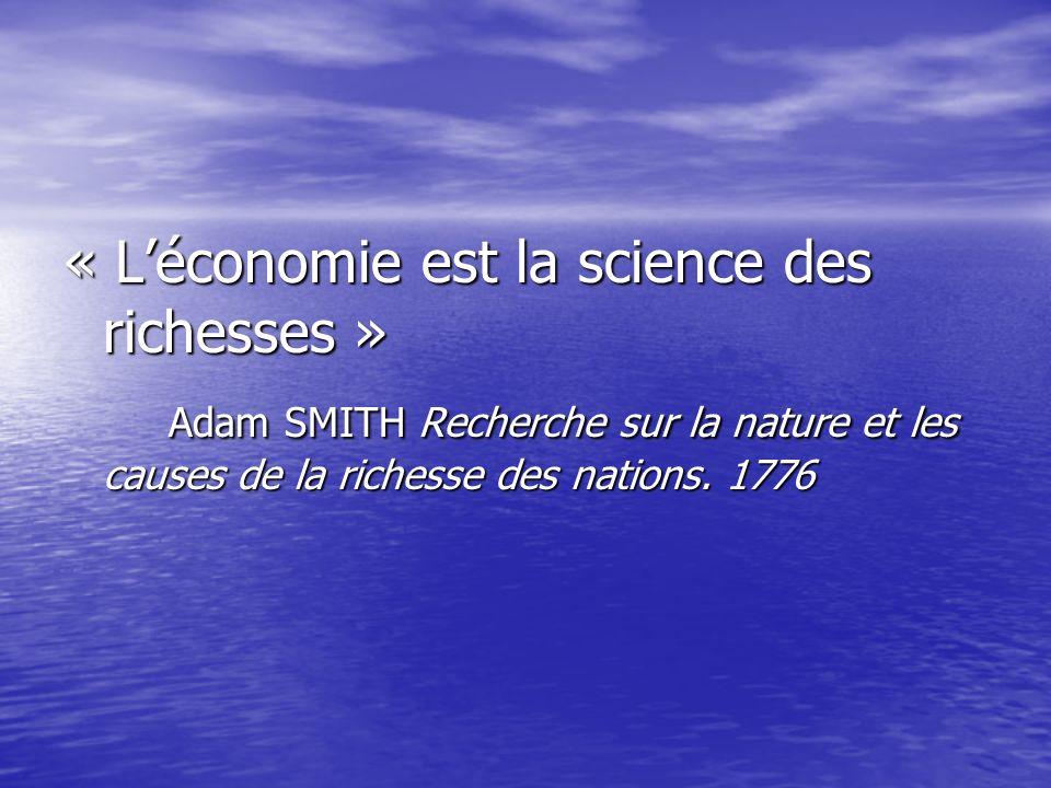 « L'économie est la science des richesses »