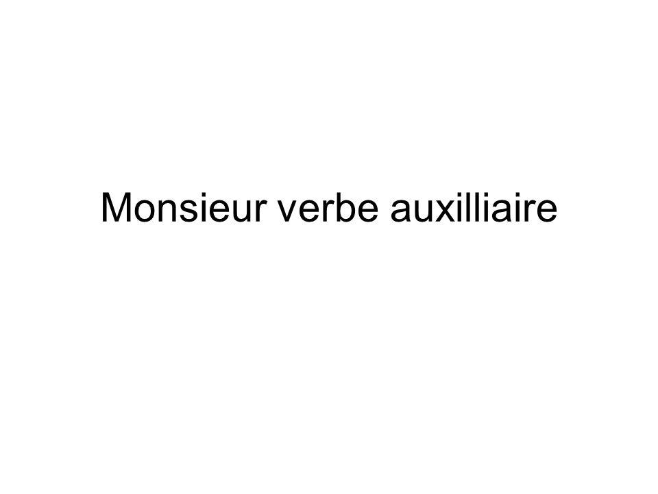 Monsieur verbe auxilliaire