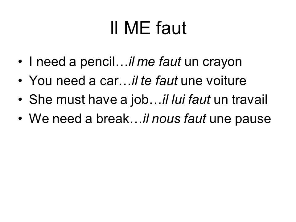 Il ME faut I need a pencil…il me faut un crayon