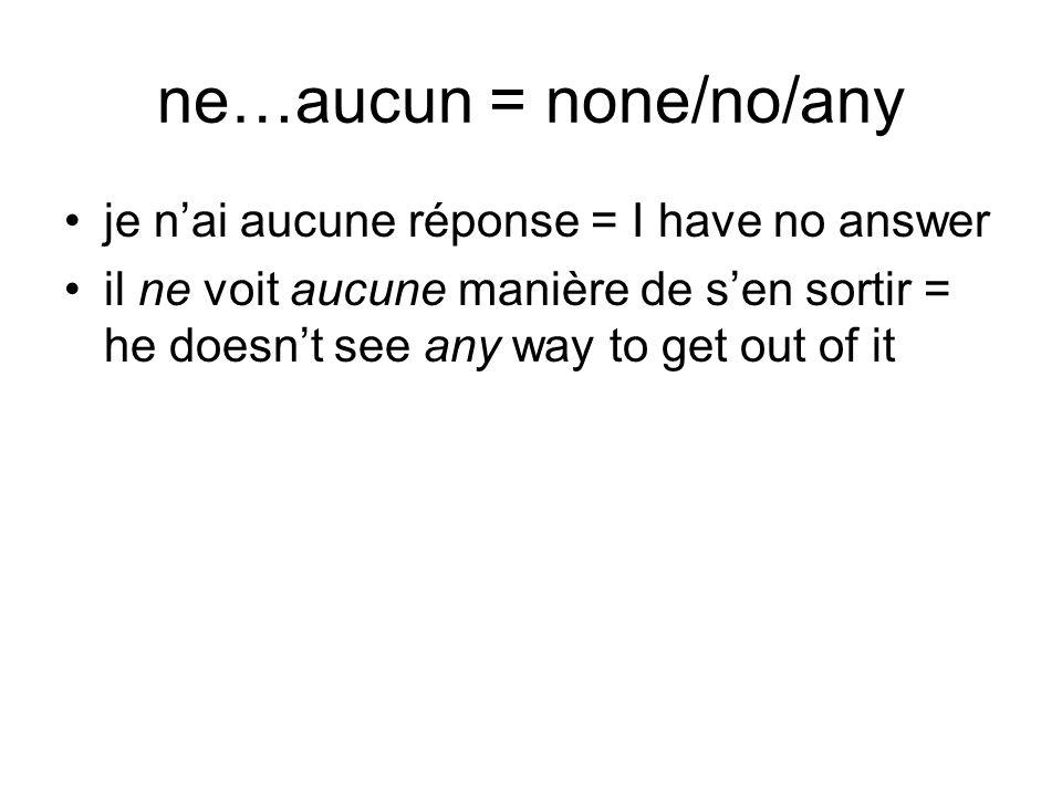 ne…aucun = none/no/any