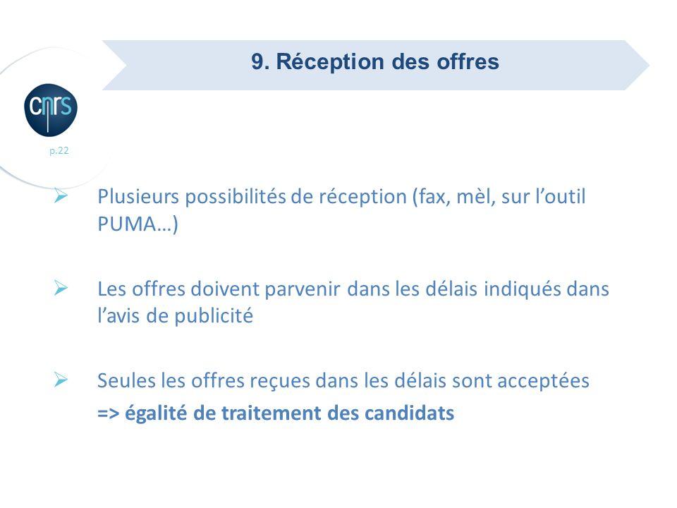 9. Réception des offres Plusieurs possibilités de réception (fax, mèl, sur l'outil PUMA…)