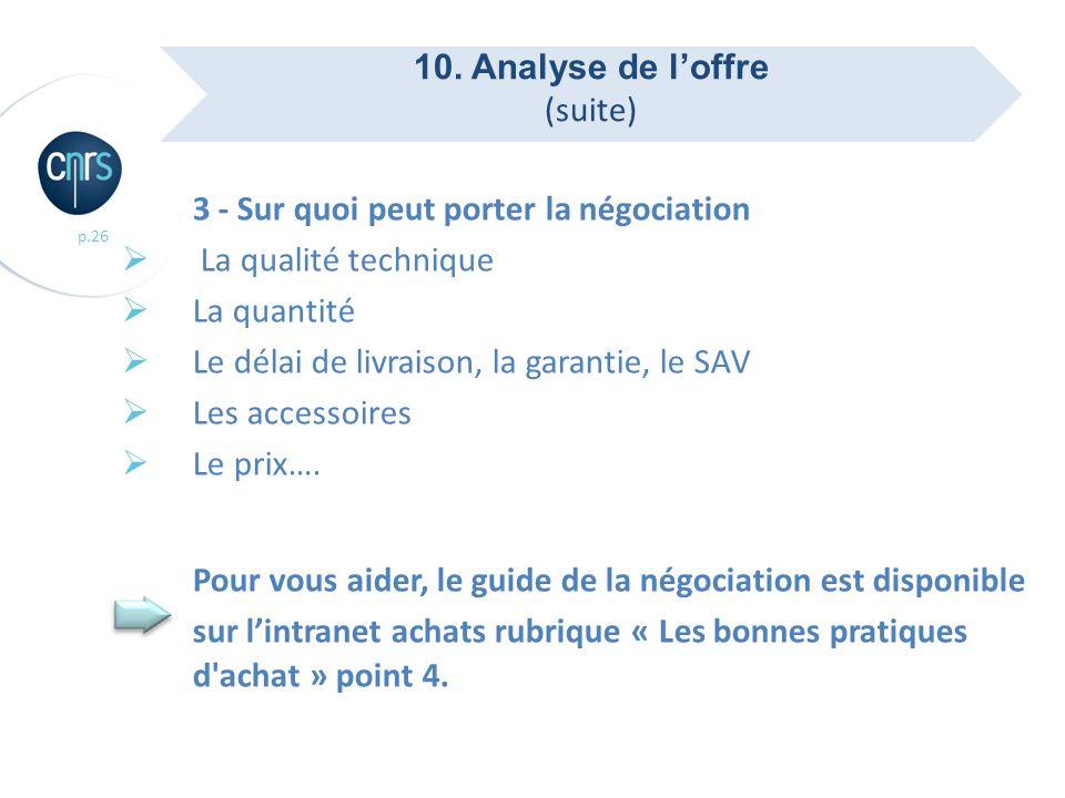 9. Choix de l'offre 10. Analyse de l'offre. (suite) 3 - Sur quoi peut porter la négociation. La qualité technique.