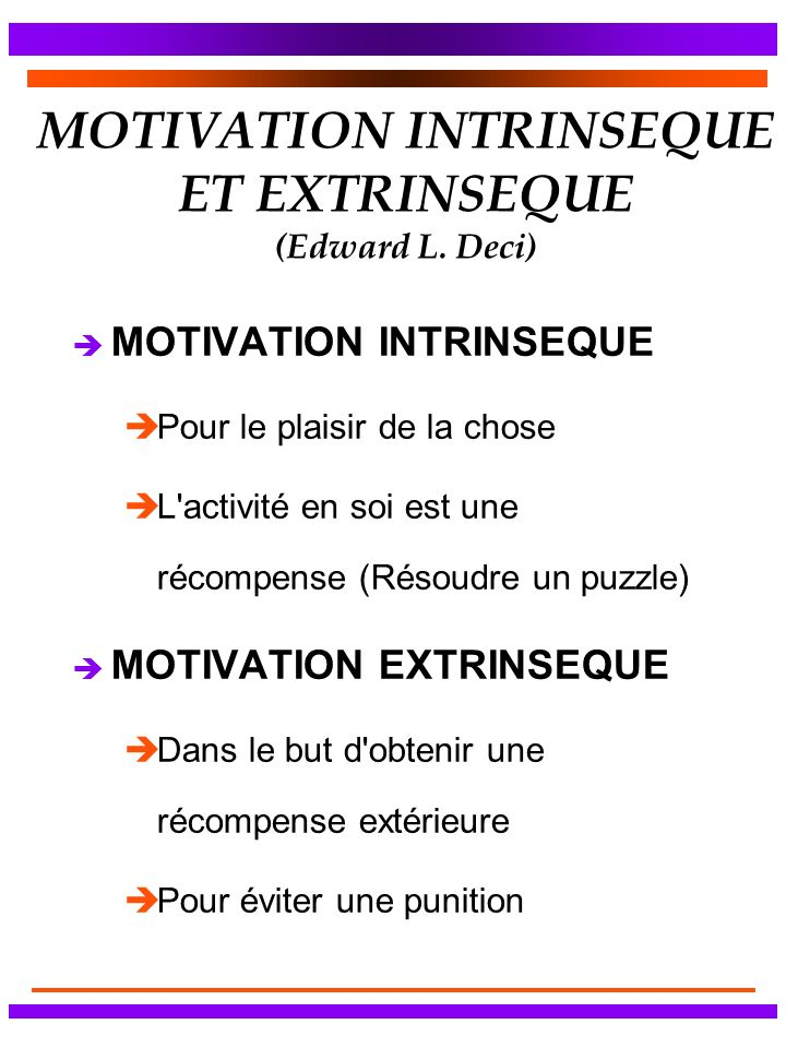 MOTIVATION INTRINSEQUE ET EXTRINSEQUE (Edward L. Deci)
