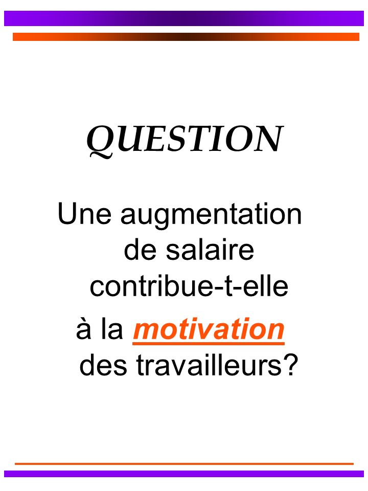 QUESTION Une augmentation de salaire contribue-t-elle