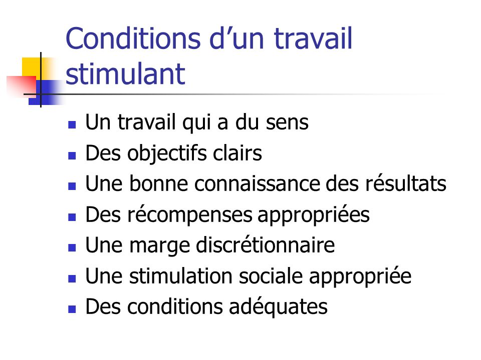 Conditions d'un travail stimulant