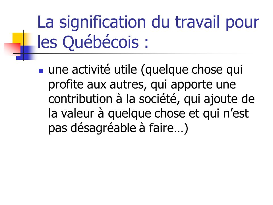 La signification du travail pour les Québécois :