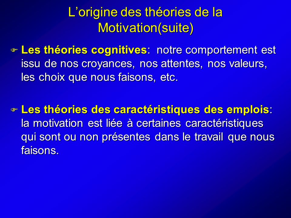 L'origine des théories de la Motivation(suite)
