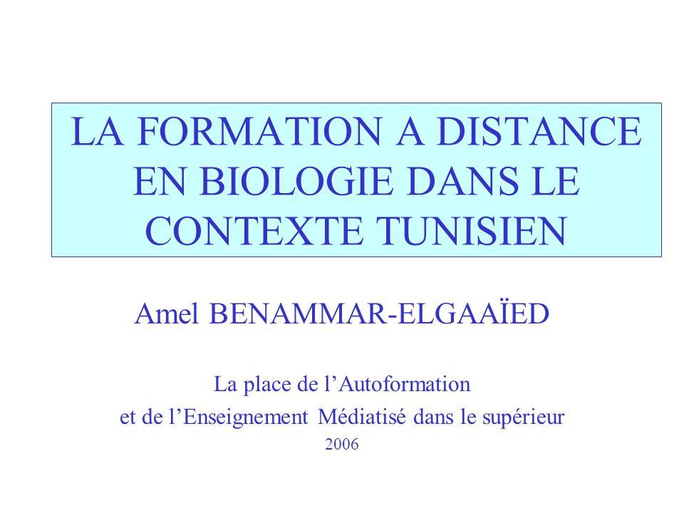 LA FORMATION A DISTANCE EN BIOLOGIE DANS LE CONTEXTE TUNISIEN