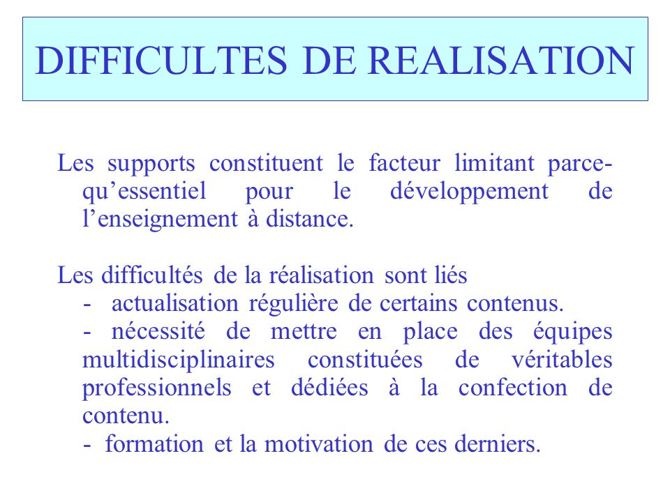DIFFICULTES DE REALISATION