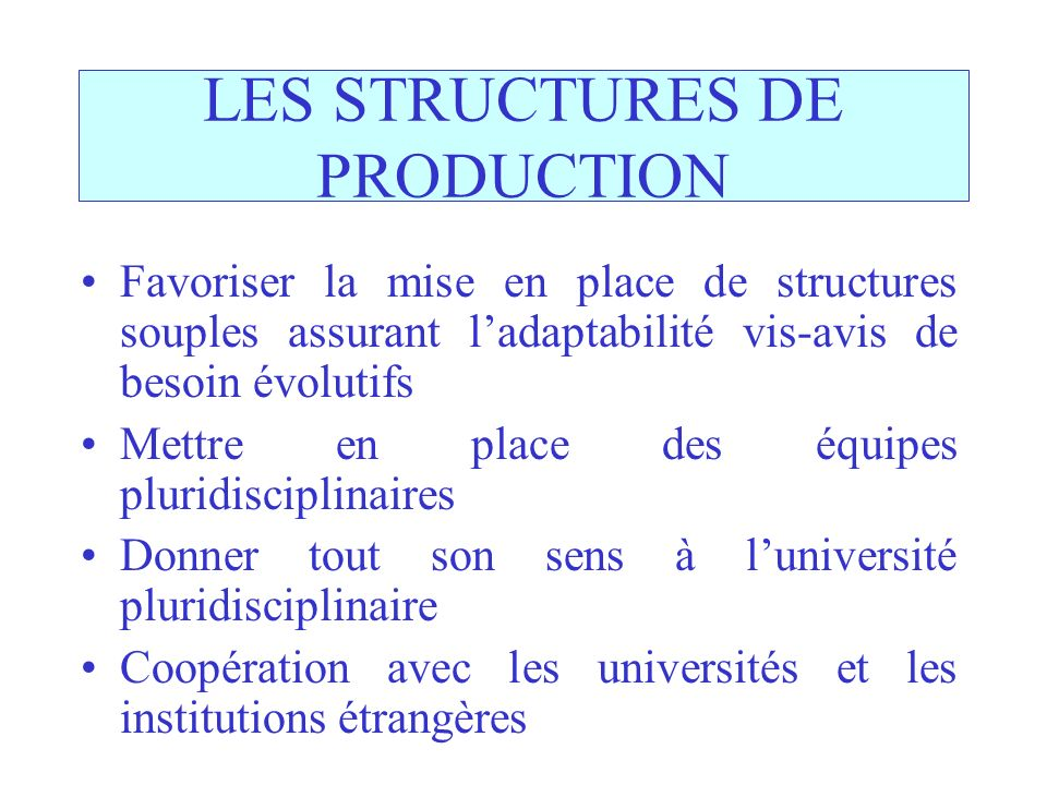 LES STRUCTURES DE PRODUCTION
