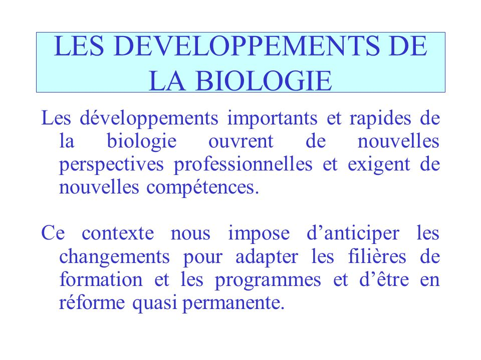 LES DEVELOPPEMENTS DE LA BIOLOGIE