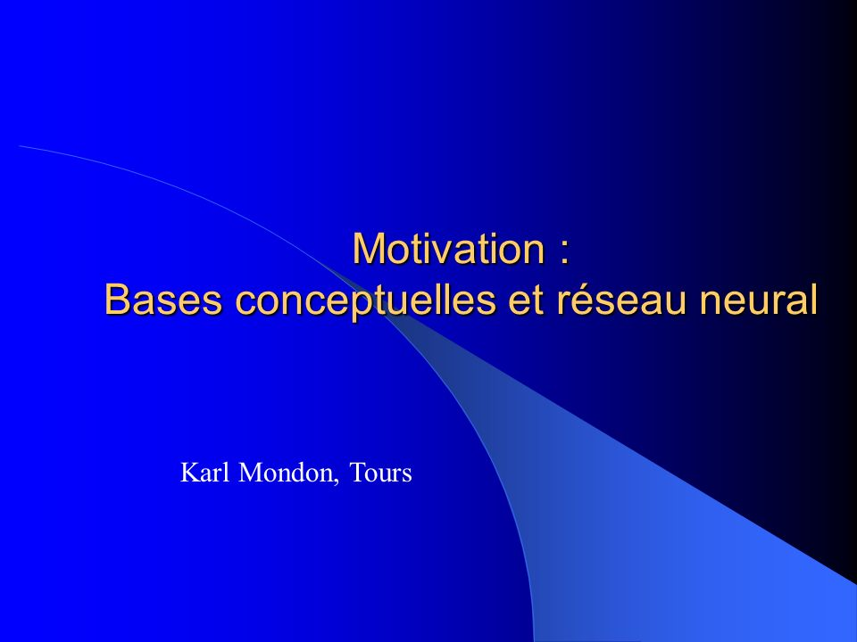 Motivation : Bases conceptuelles et réseau neural