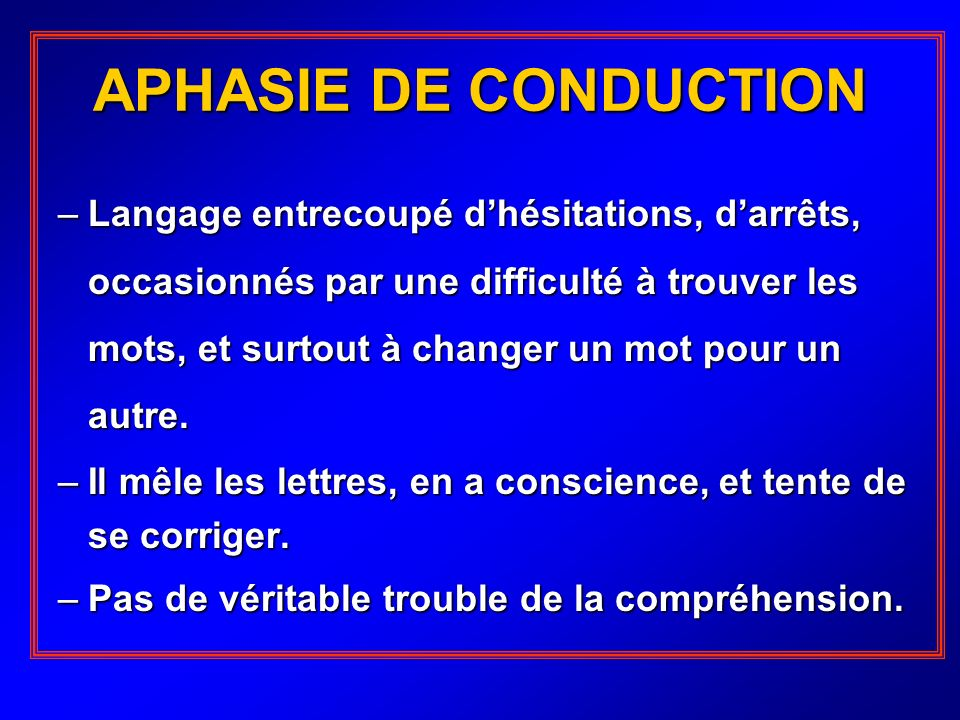 APHASIE DE CONDUCTION