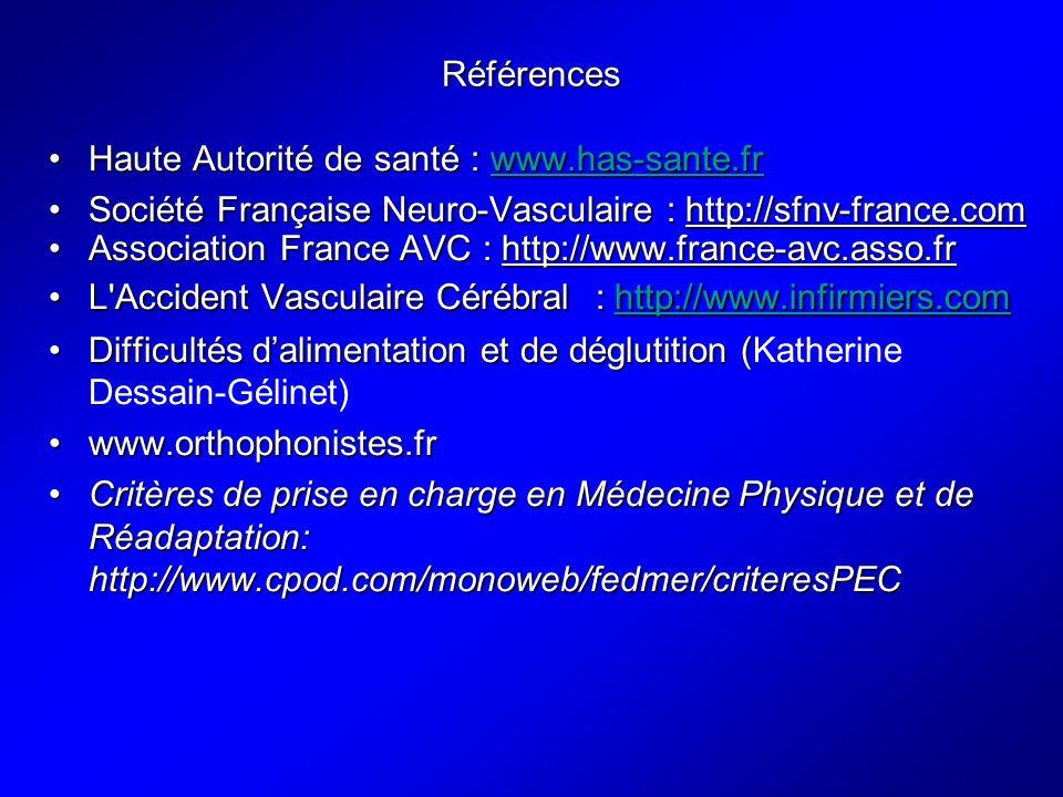 Références Haute Autorité de santé : www.has-sante.fr. Société Française Neuro-Vasculaire : http://sfnv-france.com.