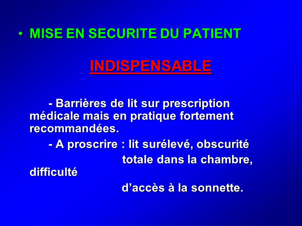 INDISPENSABLE MISE EN SECURITE DU PATIENT