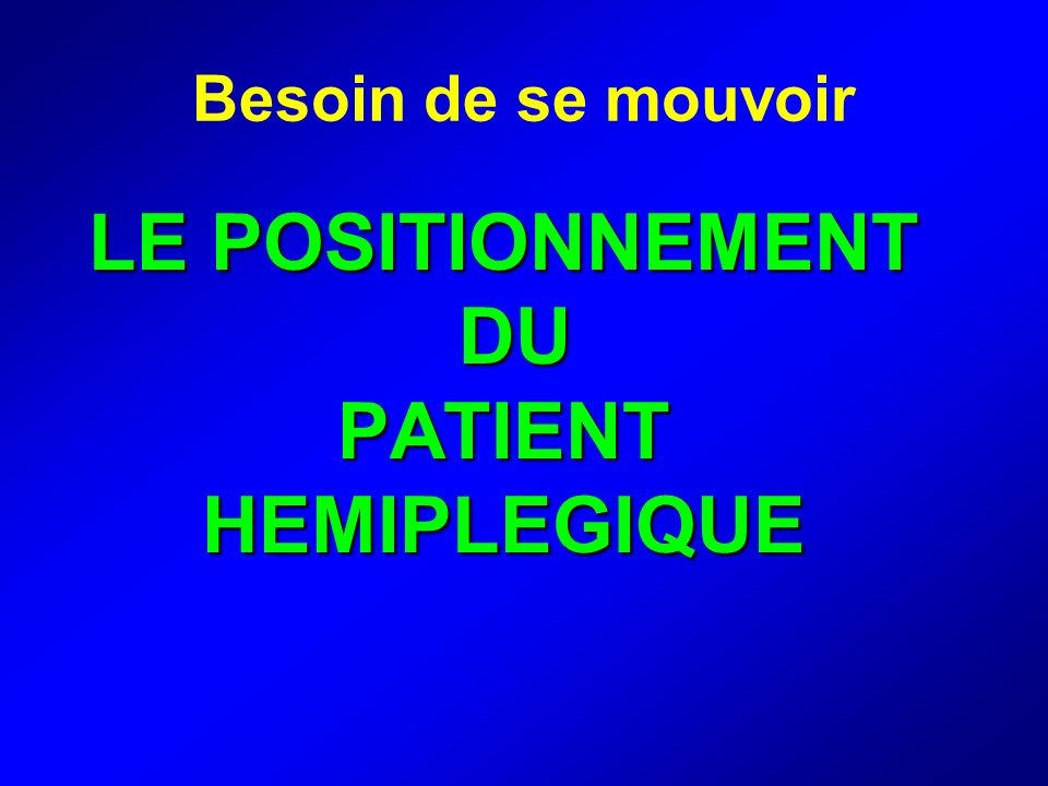 LE POSITIONNEMENT DU PATIENT HEMIPLEGIQUE