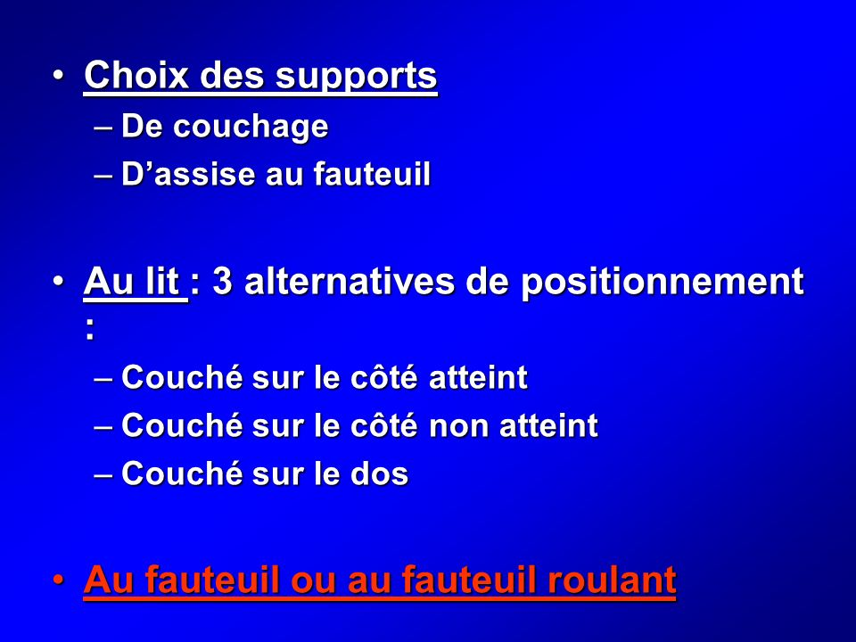 Au lit : 3 alternatives de positionnement :