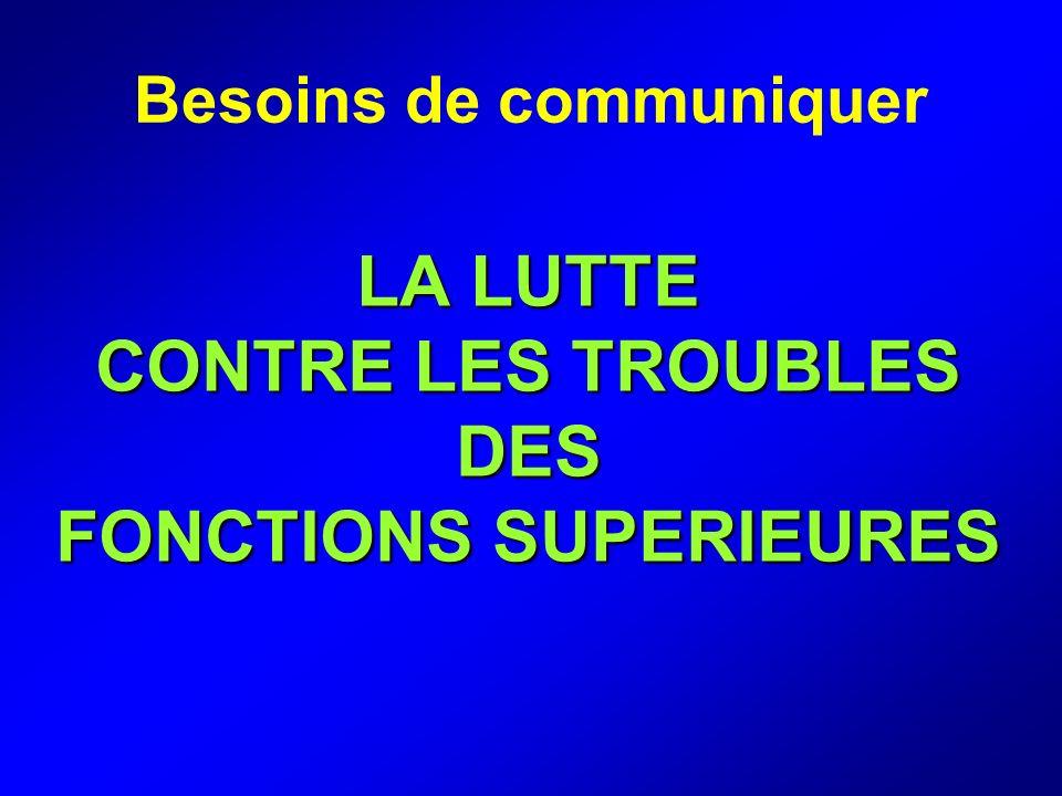 LA LUTTE CONTRE LES TROUBLES DES FONCTIONS SUPERIEURES