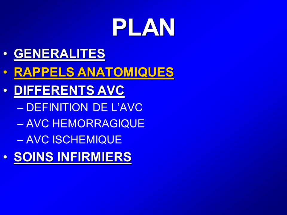 PLAN GENERALITES RAPPELS ANATOMIQUES DIFFERENTS AVC SOINS INFIRMIERS