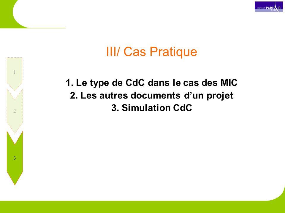 III/ Cas Pratique 1. Le type de CdC dans le cas des MIC