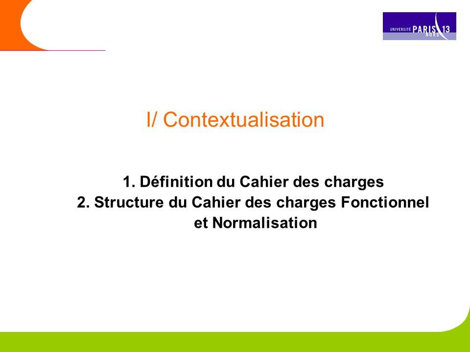 I/ Contextualisation 1. Définition du Cahier des charges