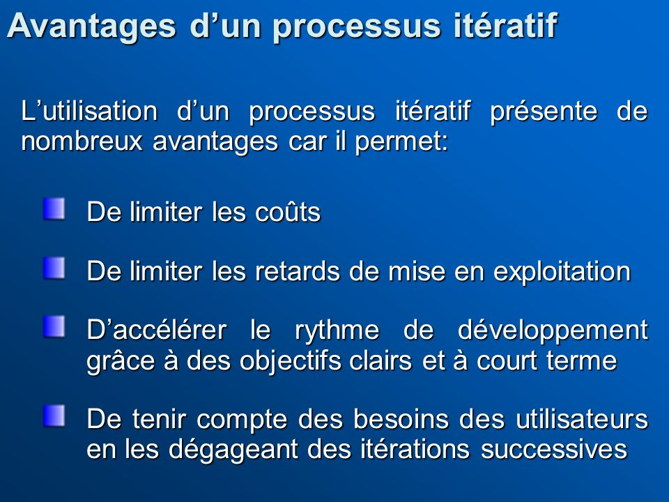 Avantages d'un processus itératif