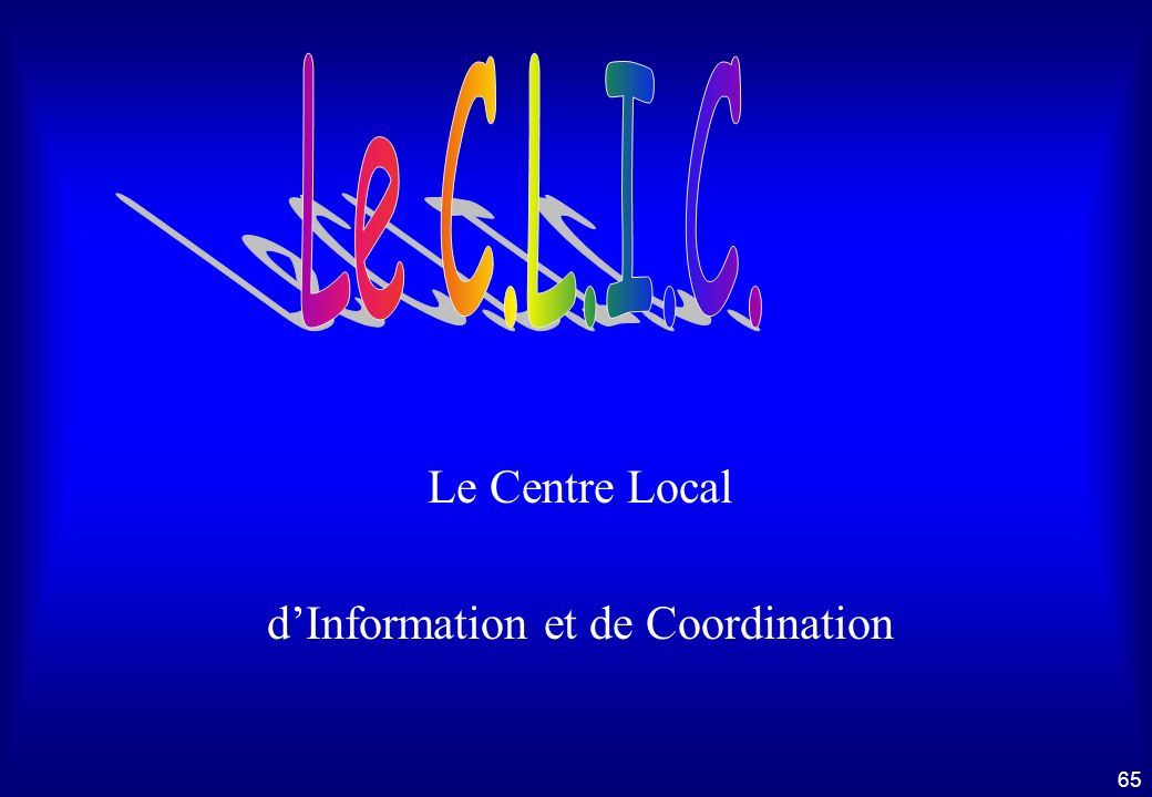 Le Centre Local d'Information et de Coordination