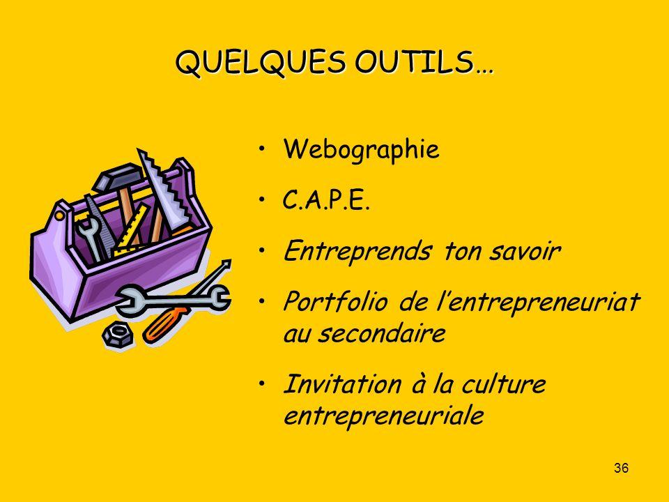 QUELQUES OUTILS… Webographie C.A.P.E. Entreprends ton savoir