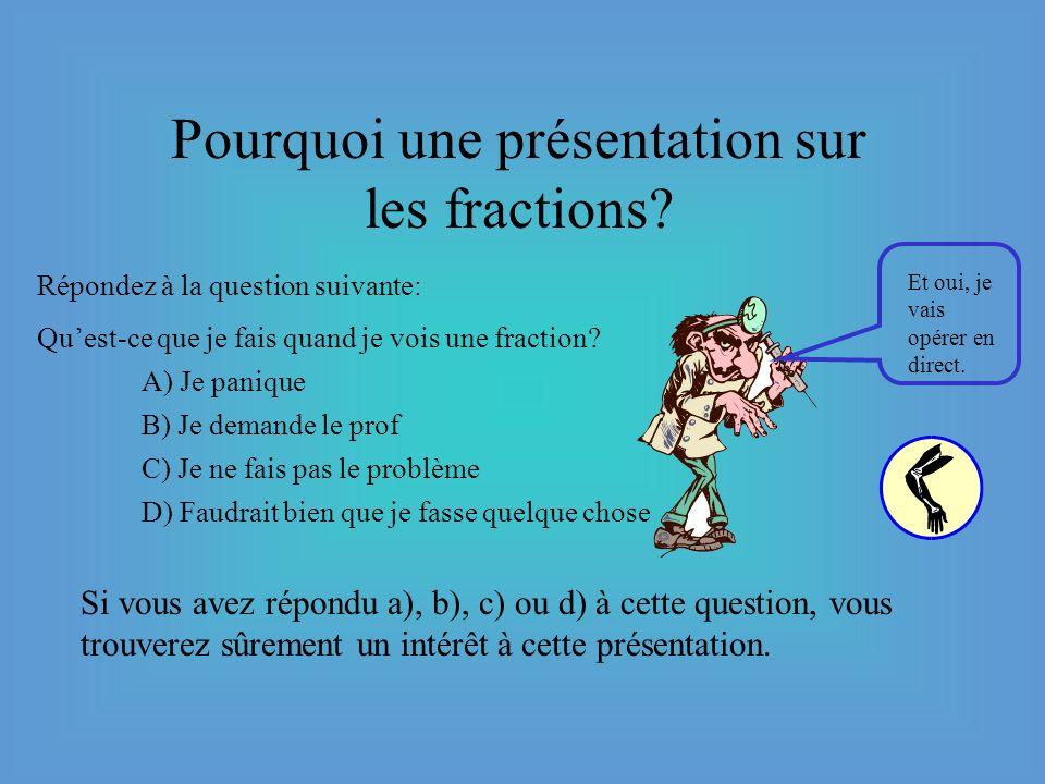 Pourquoi une présentation sur les fractions