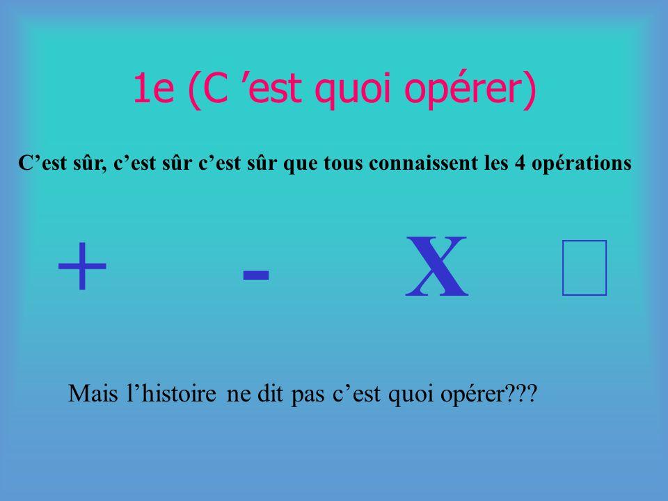 + - X ¸ 1e (C 'est quoi opérer)