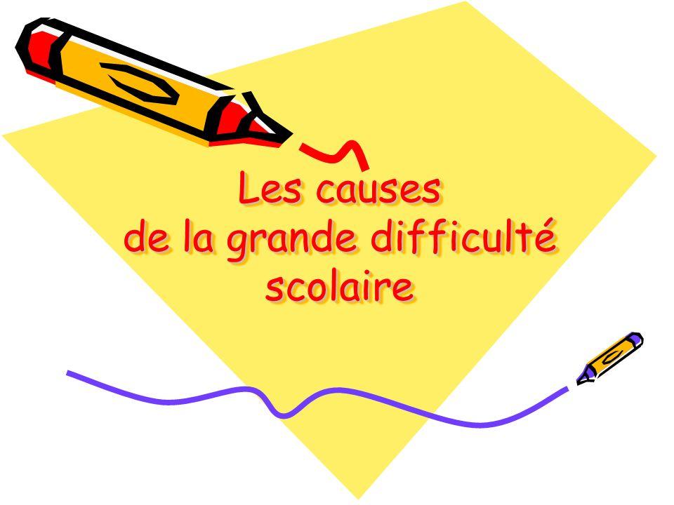 Les causes de la grande difficulté scolaire