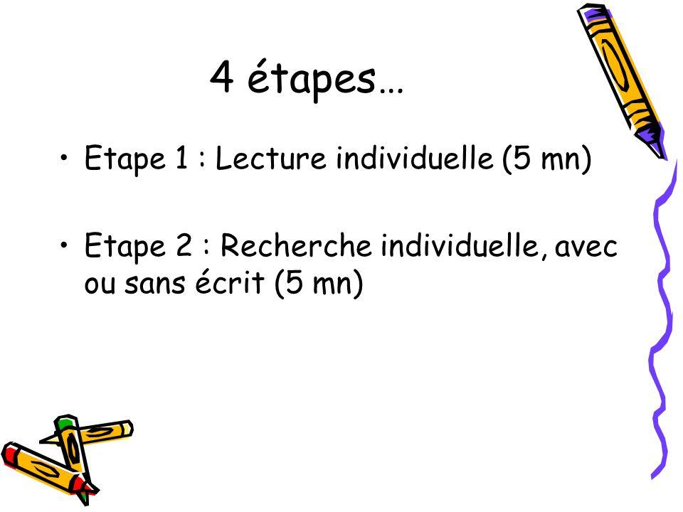 4 étapes… Etape 1 : Lecture individuelle (5 mn)