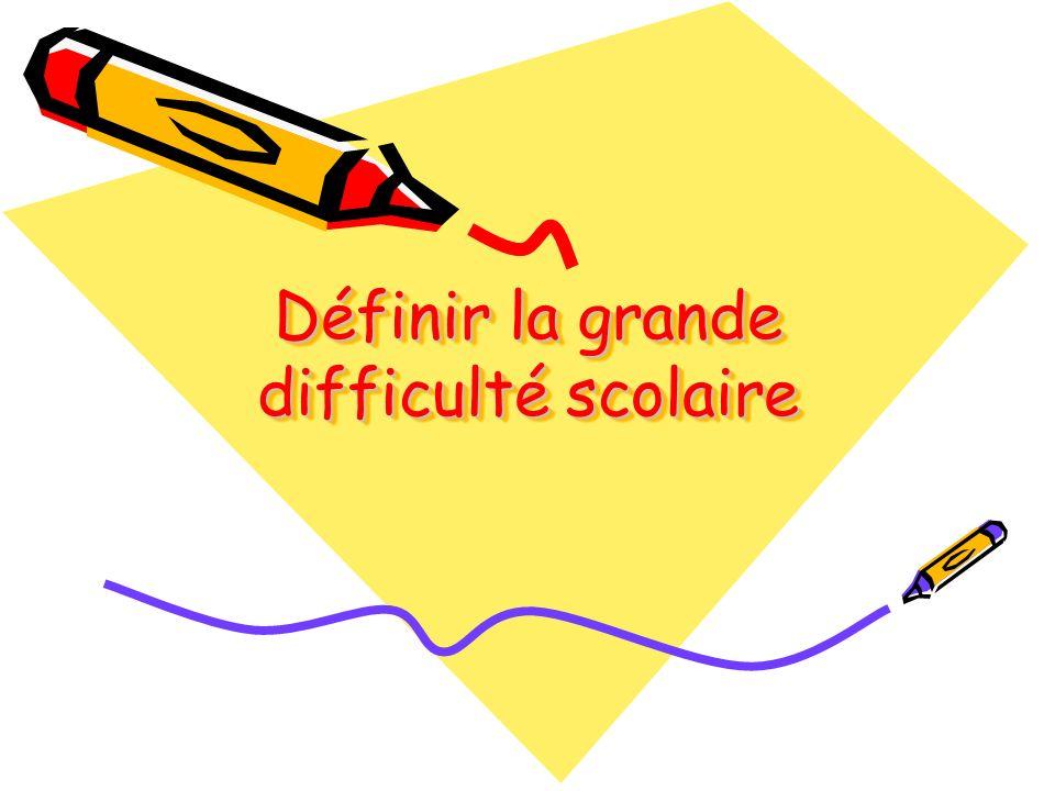 Définir la grande difficulté scolaire