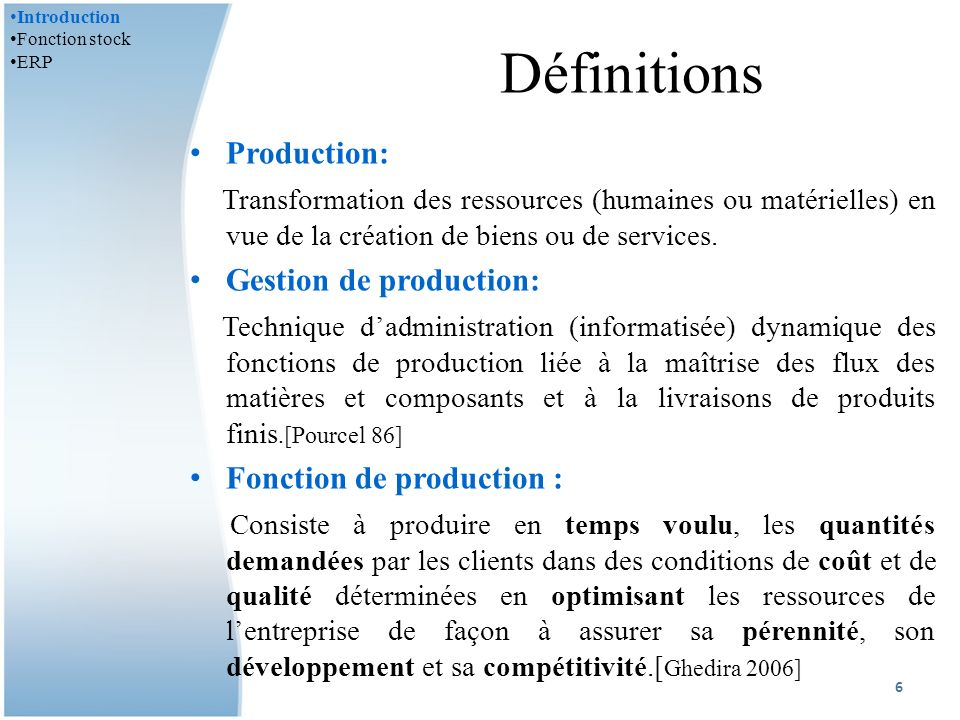 Définitions Production:
