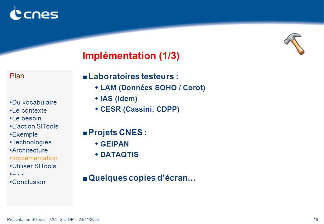 Implémentation (1/3) Laboratoires testeurs : Projets CNES :