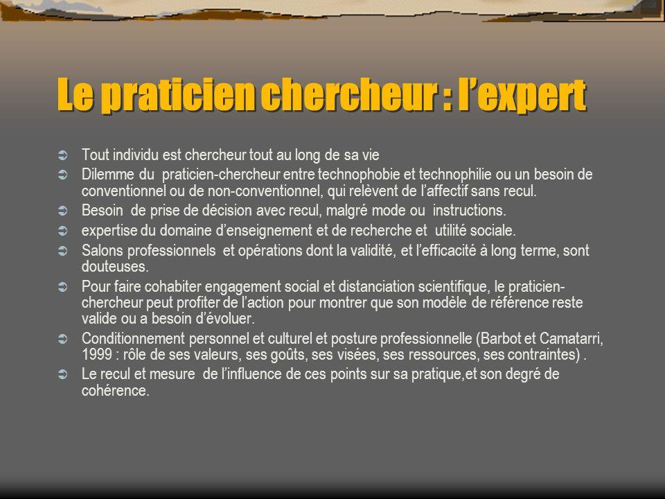 Le praticien chercheur : l'expert