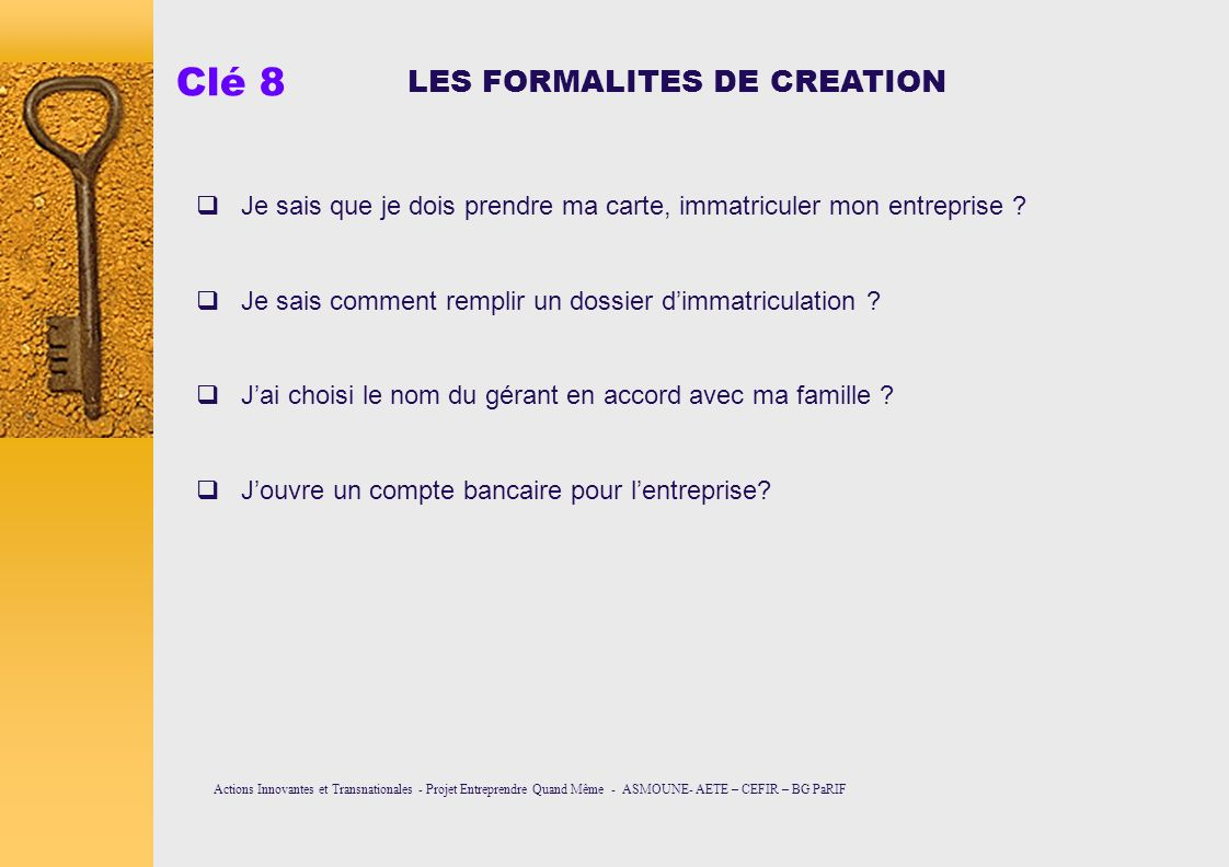 Clé 8 LES FORMALITES DE CREATION