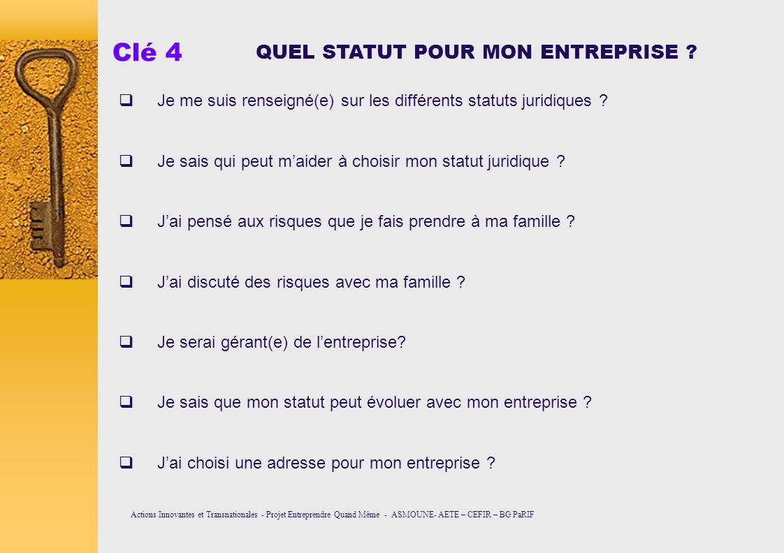 Clé 4 QUEL STATUT POUR MON ENTREPRISE