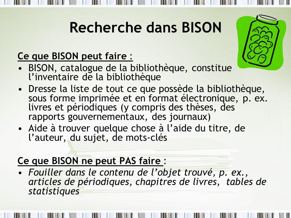 Recherche dans BISON Ce que BISON peut faire :