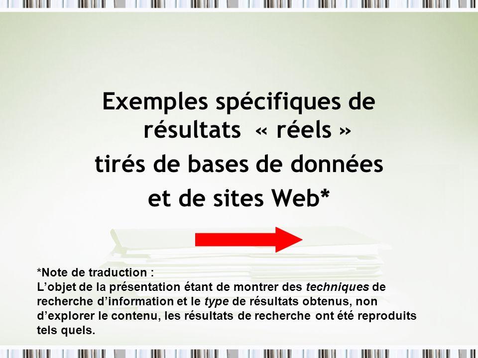 Exemples spécifiques de résultats « réels » tirés de bases de données