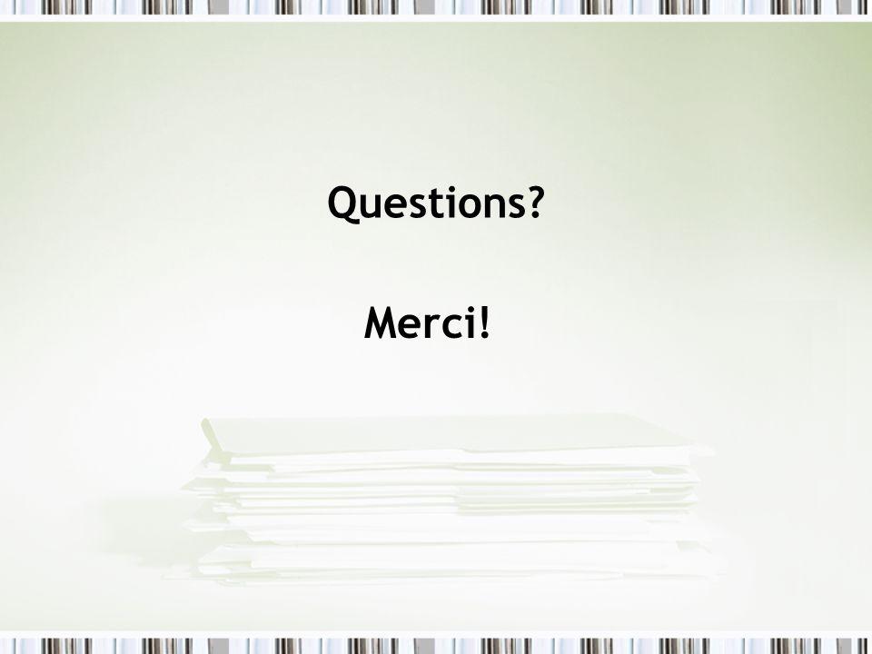 Questions Merci!
