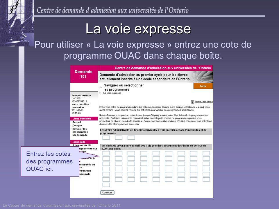 La voie expresse Pour utiliser « La voie expresse » entrez une cote de programme OUAC dans chaque boîte.