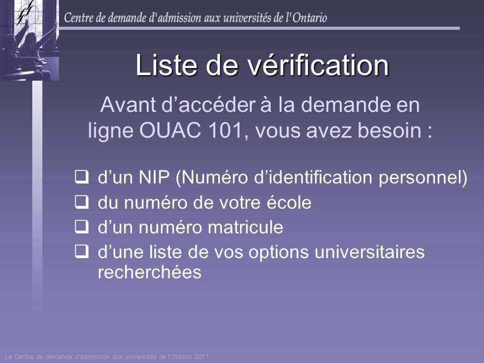 Avant d'accéder à la demande en ligne OUAC 101, vous avez besoin :