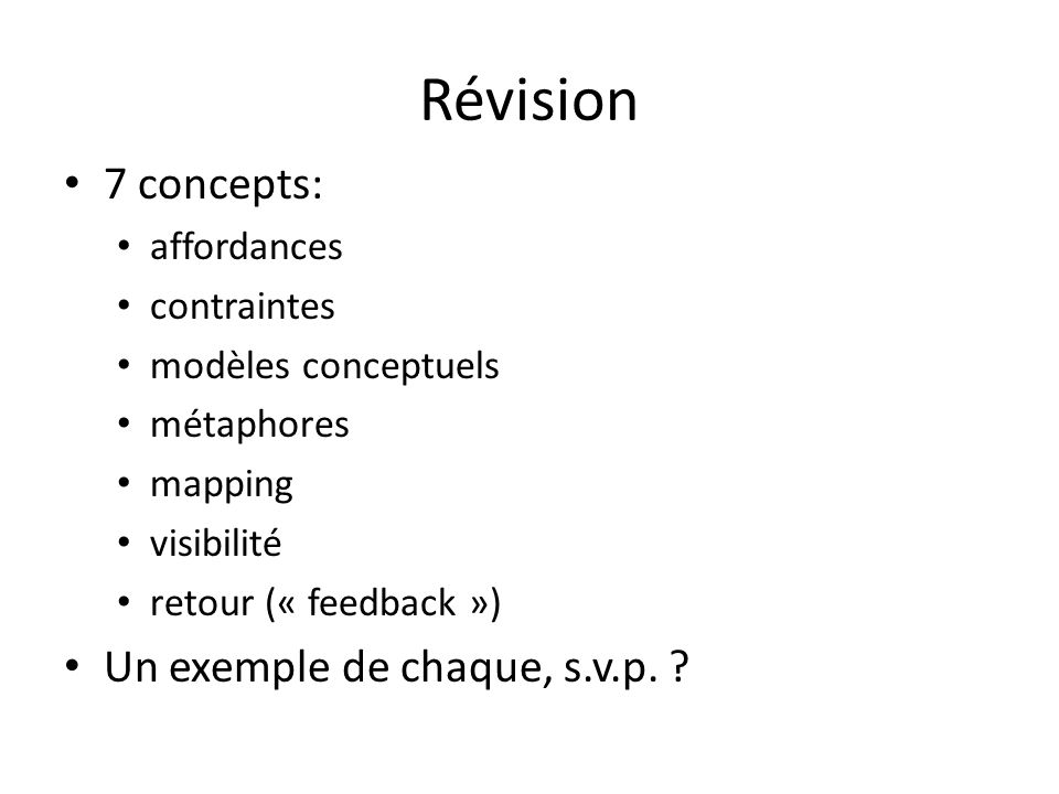 Révision 7 concepts: Un exemple de chaque, s.v.p. affordances