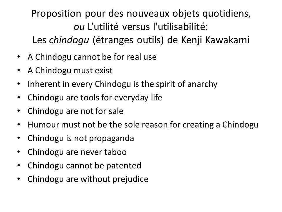 Proposition pour des nouveaux objets quotidiens, ou L'utilité versus l'utilisabilité: Les chindogu (étranges outils) de Kenji Kawakami