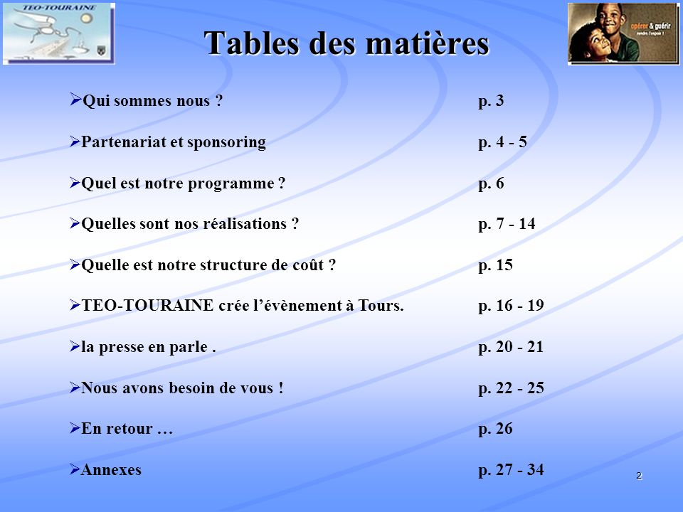 Tables des matières Qui sommes nous p. 3